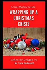 Lakeside League #3 -- Wrapping Up a Christmas Crisis: A Cozy Novella Paperback