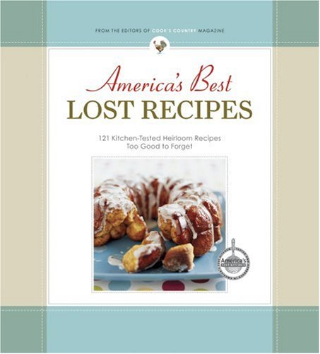 Cream Magazine (America's Best Lost Recipes: 121 Heirloom Recipes Too Good to Forget)