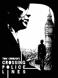 Crossing Police Lines (a short story)