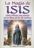 La Magia de Isis, M. Isadora Forrest, 9706668446
