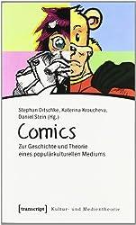 Comics: Zur Geschichte und Theorie eines populärkulturellen Mediums
