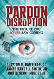 img - for Pardon the Disruption: The Future You Never Saw Coming book / textbook / text book