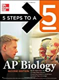 : 5 Steps to a 5: AP Biology, Second Edition (5 Steps to a 5 on the Advanced Placement Examinations Series)