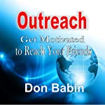 Outreach: Get Motivated to Reach Your Friends | Don Babin