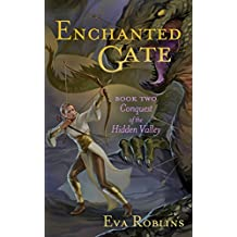 The Enchanted Gate Book Two:  Conquest of the Hidden Valley (Volume 2)