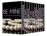 Be Mine: Ten Erotic Romances for Valentine's Day