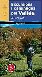 Excursions I Caminades Pel Vallès 40 Itineraris - Nova Edició: 102 (Azimut)