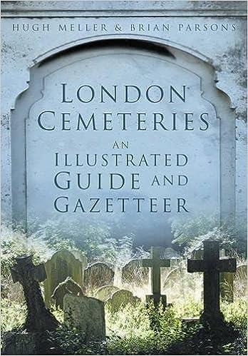 London Cemeteries: An Illustrated Guide & Gazetteer