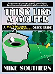 Think Like a Golfer: A RuthlessGolf.com Quick Guide