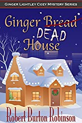 Ginger Dead House (Ginger Lightley Cozy Mystery Series Book 2)