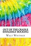 img - for Out of the Cradle Endlessly Rocking: Includes MLA Style Citations for Scholarly Secondary Sources, Peer-Reviewed Journal Articles and Critical Essays (Squid Ink Classics) book / textbook / text book