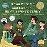 If You Were Me and Lived in...Renaissance Italy: An Introduction to Civilizations Throughout Time
