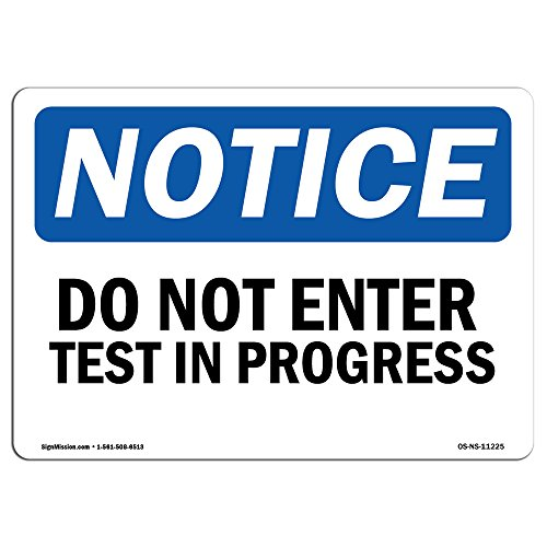 OSHA Notice Sign - Do Not Enter Test in Progress | Choose from: Aluminum, Rigid Plastic or Vinyl Label Decal | Protect Your Business, Construction Site, Warehouse & Shop Area | Made in The USA from SignMission