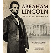 Abraham Lincoln: An Illustrated Life and Legacy