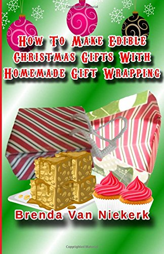 Download How To Make Edible Christmas Gifts With Homemade Gift Wrapping pdf