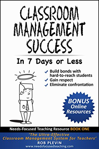 Classroom Management Success In 7 Days Or Less The Ultra Effective System