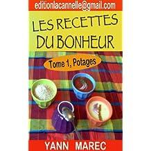 Tome 1 Potages (Les Recettes du Bonheur) (French Edition)