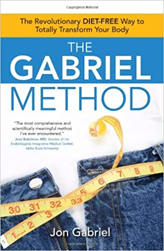 The Gabriel Method: The Revolutionary DIET-FREE Way to Totally Transform Your Body: Amazon.es: Libros