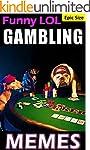 Gambling Memes: Funny Crazy Bets, Wac...