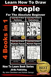 Learn How To Draw People - 4 Books in 1 - For the Absolute Beginner (Learn to Draw Book 8) (English Edition)