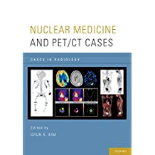 Nuclear Medicine and PET/CT Cases (Cases in Radiology)