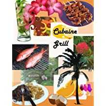 Grill Cubaine (French Edition)