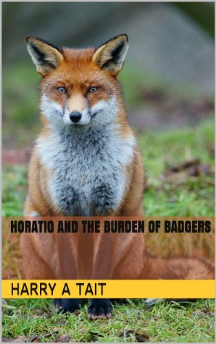 Horatio and the Burden of Badgers (Tales from the Greenwood Book 1)