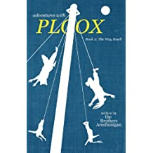 Adventures with Ploox: Book II: The Way South