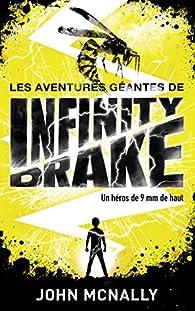 Les aventures géantes d'Infinity Drake, un héros de 9 mm de haut - Tome 1: Les fils de Scarlatti par John McNally (II)