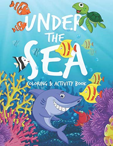 Under The Sea Coloring & Activity Book: Coloring, Dot-to-Dot, Mazes, Spot the Difference and More Activities for Kids
