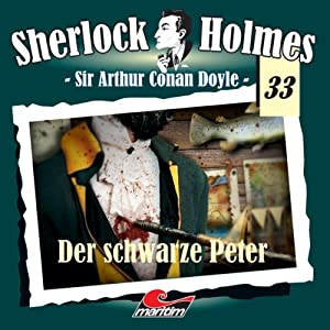 Der schwarze Peter (Sherlock Holmes 33) Hörspiel