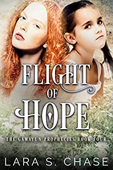 Flight of Hope (The Gamayun Prophecies Book 4) by [Chase, Lara S.]