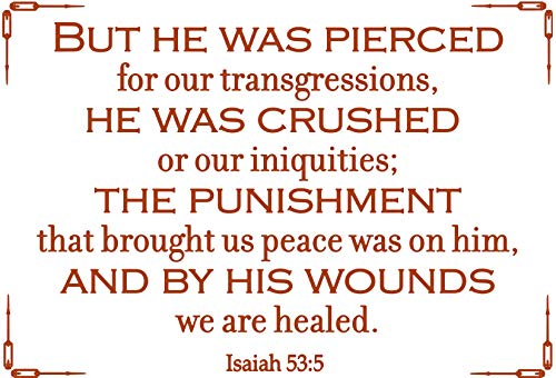Omega Isaiah 53:5 - BUT HE was Pierced for Our transgressions,… Vinyl Decal Sticker Quote - Large - Nut Brown