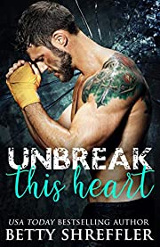 Unbreak This Heart: (Healed Hearts Romances, Book 3)