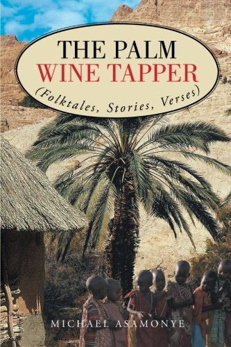 Download The Palm Wine Tapper: (Folktales, Stories, Verses) pdf