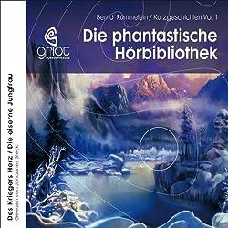 Des Kriegers Herz / Die eiserne Jungfrau (Die phantastische Hörbibliothek 1)