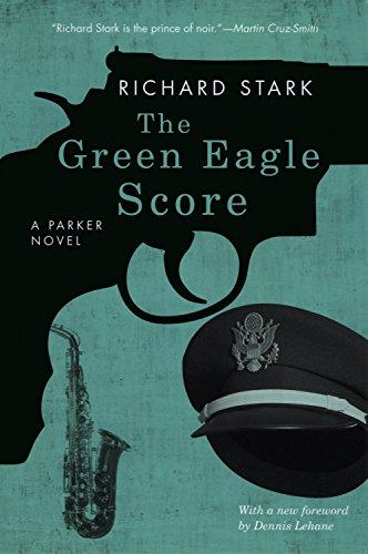 The Green Eagle Score: A Parker Novel (Parker Novels Book 10)