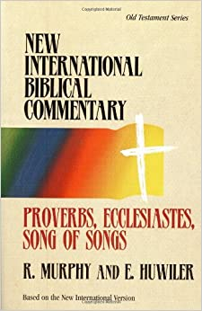 Book Proverbs, Ecclesiastes, Song of Songs - New International Biblical Commentary Old Testament 12