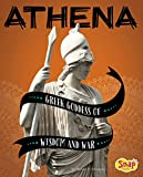 Athena: Greek Goddess of Wisdom and War (Legendary Goddesses)