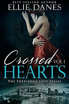 Crossed Hearts Vol. 1 (The Forbidden Love Series, Vol. 1): Alpha Billionaire Romance by [Danes, Ellie]