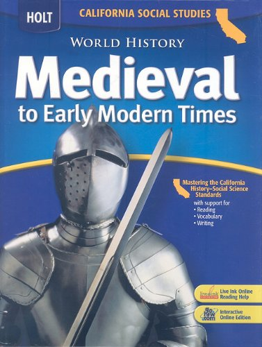 World History: Medieval to Early Modern Times (California Social Studies)