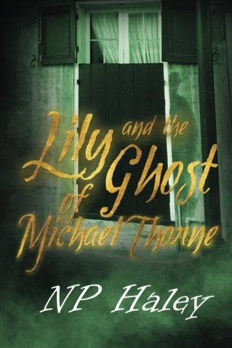 Lily and the Ghost of Michael Thorne: Amazon.es: Pruiett ...