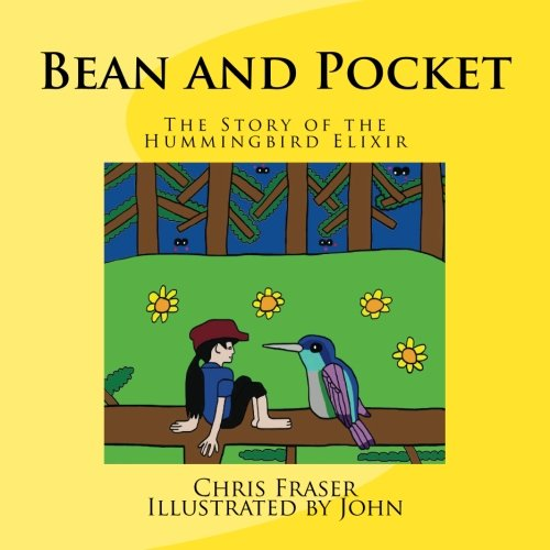 Bean and Pocket: The Story of the Hummingbird Elixir