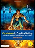 Countdown to Creative Writing : Step by Step Approach to Writing Techniques for 7-12 Years, Bowkett, Stephen, 0415468558