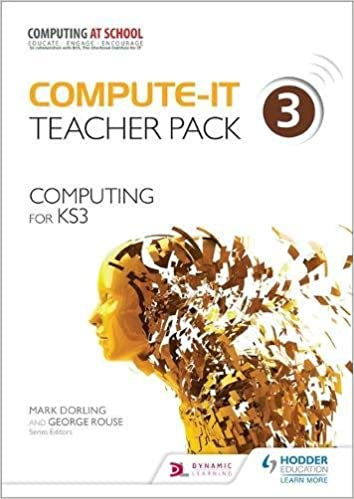 Compute-IT: Teacher Pack 3 - Computing for KS3
