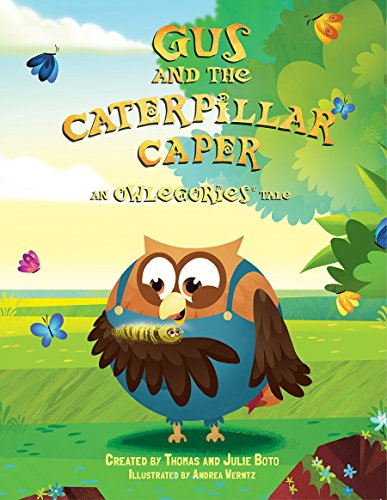 Gus and the Caterpillar Caper: An Owlegories Tale (OWLEGORIES)