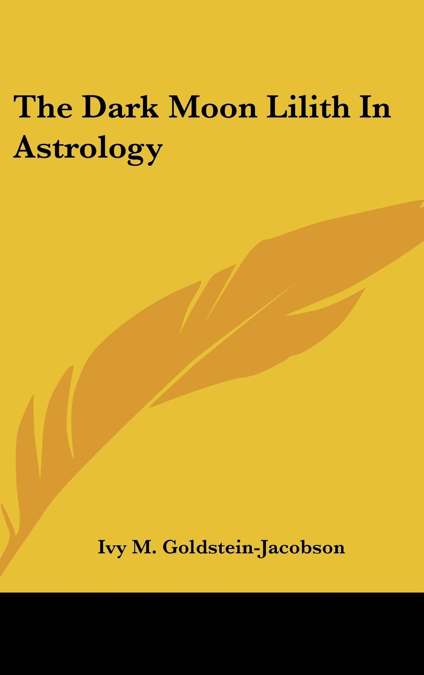 Download The Dark Moon Lilith In Astrology ebook