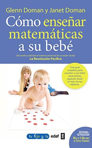 Como ensenar matematicas a su bebe (Spanish Edition)