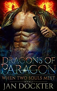 When Two Souls Meet (Dragons of Paragon Book 2) by [Dockter, Jan]