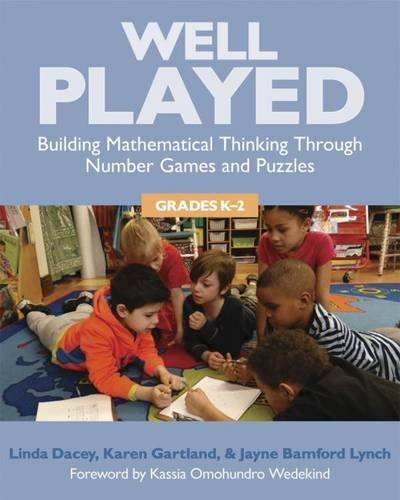 Well Played, K-2: Building Mathematical Thinking Through Number Games and Puzzles, Grades K-2 by Linda Dacey (2015-11-28)